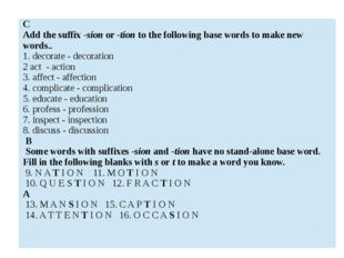 C Addthe suffix -sion or -tion to the following base words to make new words.