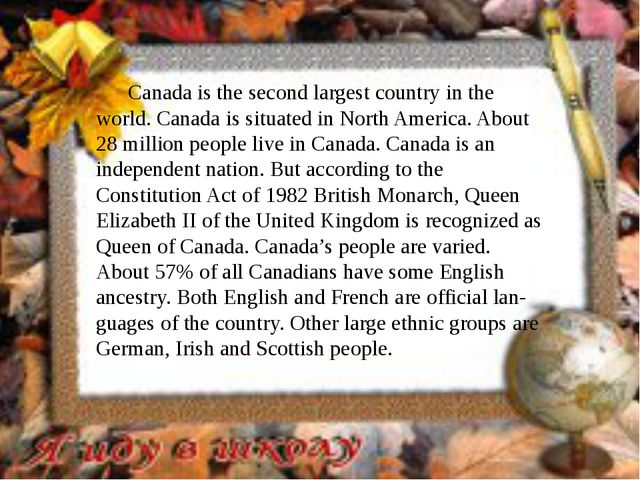 Canada is the second largest country in the world. Canada is situated in Nor...