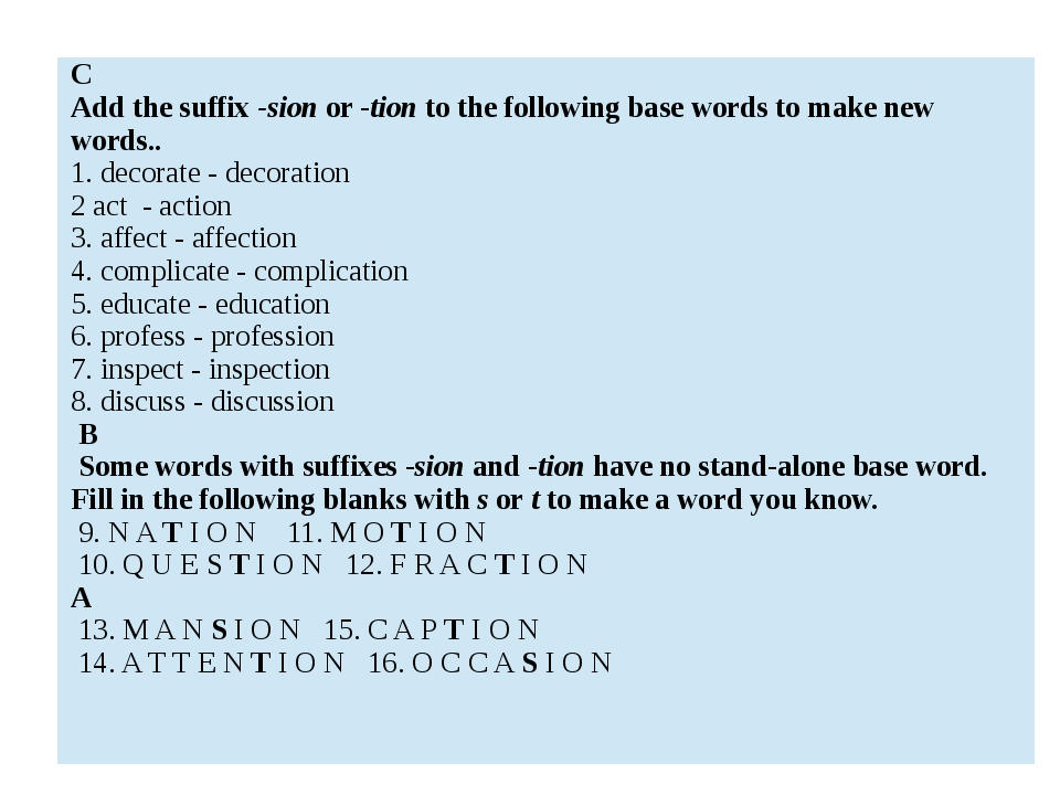 C Addthe suffix -sion or -tion to the following base words to make new words....
