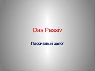 Das Passiv Пассивный залог