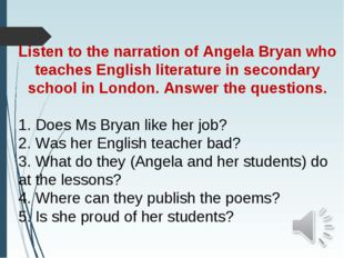 Listen to the narration of Angela Bryan who teaches English literature in sec