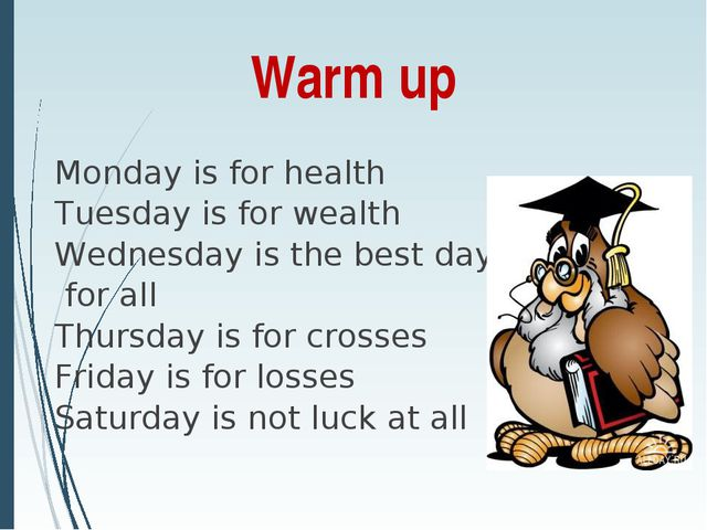 Warm up Monday is for health Tuesday is for wealth Wednesday is the best day...