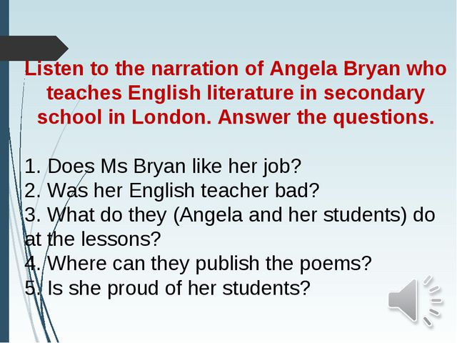 Listen to the narration of Angela Bryan who teaches English literature in sec...