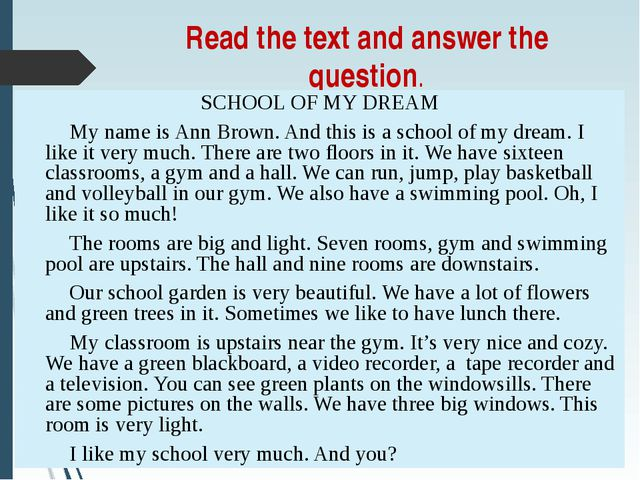 Read the text and answer the question. SCHOOL OF MY DREAM My name is Ann Brow...