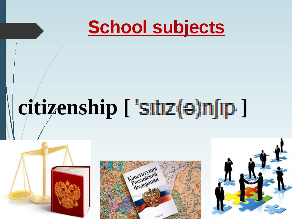 citizenship [ ] School subjects [ ]