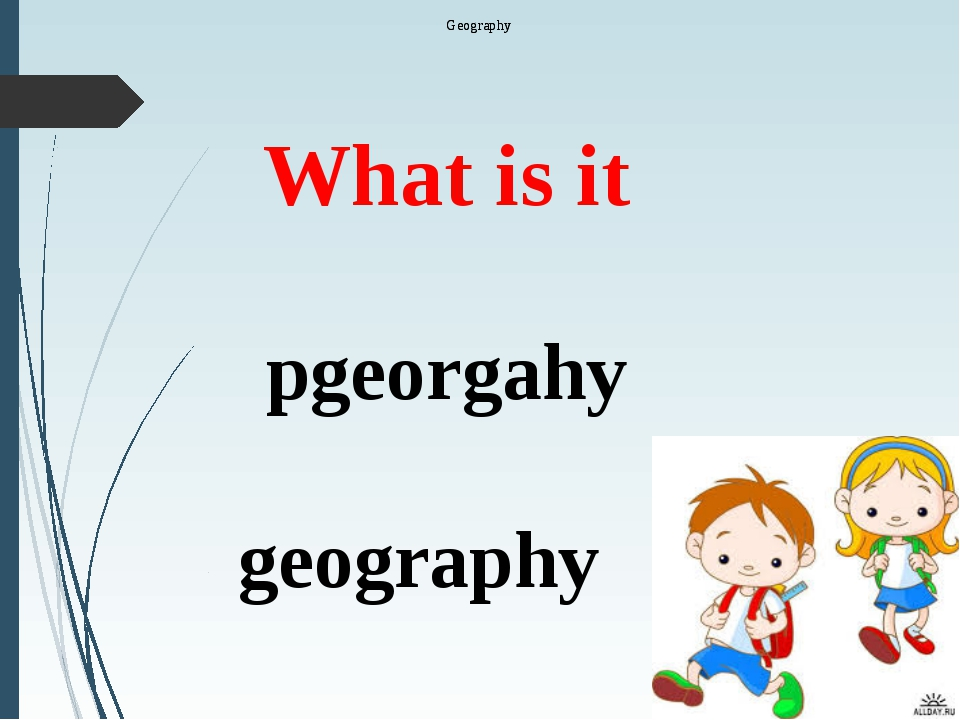 What is it pgeorgahy geography Geography Geography