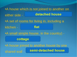 A house which is not joined to another on either side - A set of rooms for li