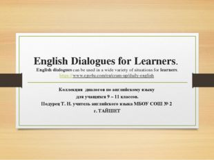 English Dialogues for Learners. English dialogues can be used in a wide varie