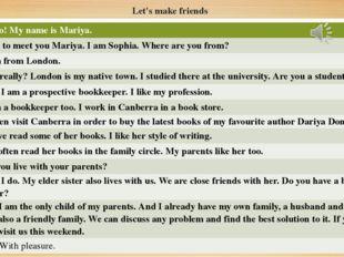 Let's make friends Mariya Hello! My name isMariya. Sophia Nice to meet youMar