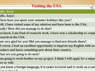 Visiting the USA Anya Hello,Yura! Yura Hello,Anya! Anya Where have you spent