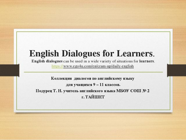 English Dialogues for Learners. English dialogues can be used in a wide varie...