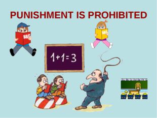 PUNISHMENT IS PROHIBITED