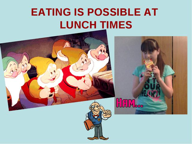 EATING IS POSSIBLE AT LUNCH TIMES