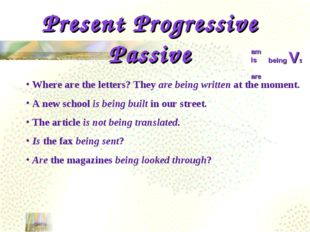 menu Present Progressive Passive am is are being V3 Where are the letters? Th