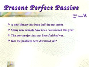 Present Perfect Passive menu havehas been V3 A new library has been built in