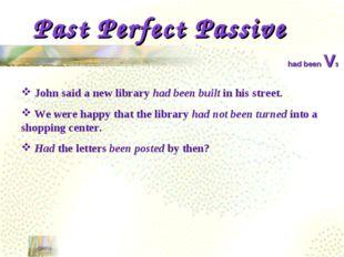 Past Perfect Passive menu had been V3 John said a new library had been built