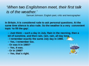 'When two Englishmen meet, their first talk is of the weather.' Samuel Johnso