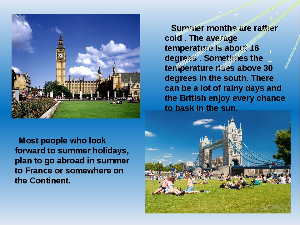 Summer months are rather cold . The average temperature is about 16 degrees...