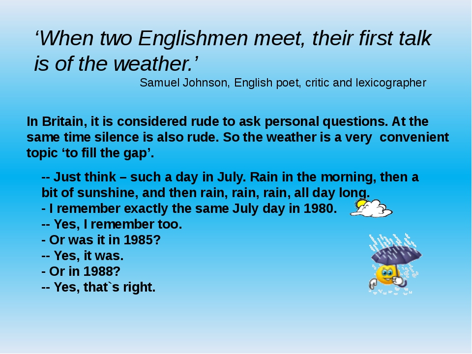 'When two Englishmen meet, their first talk is of the weather.' Samuel Johnso...