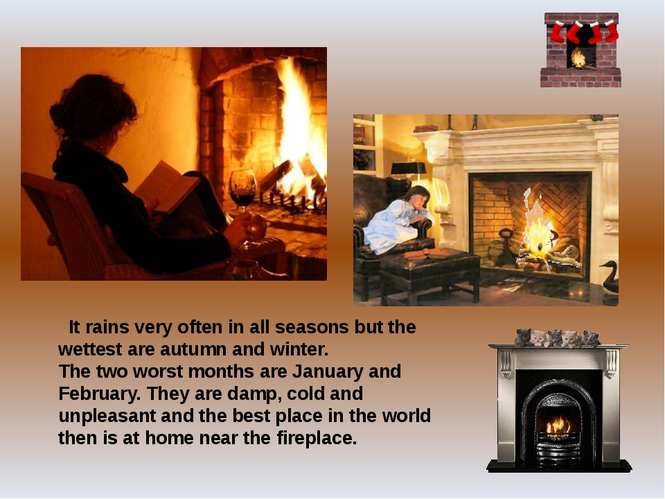 It rains very often in all seasons but the wettest are autumn and winter. Th...
