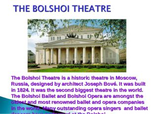 The Bolshoi Theatre is a historic theatre in Moscow, Russia, designed by arch