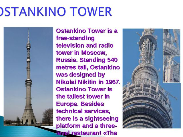Ostankino Tower is a free-standing television and radio tower in Moscow, Russ...