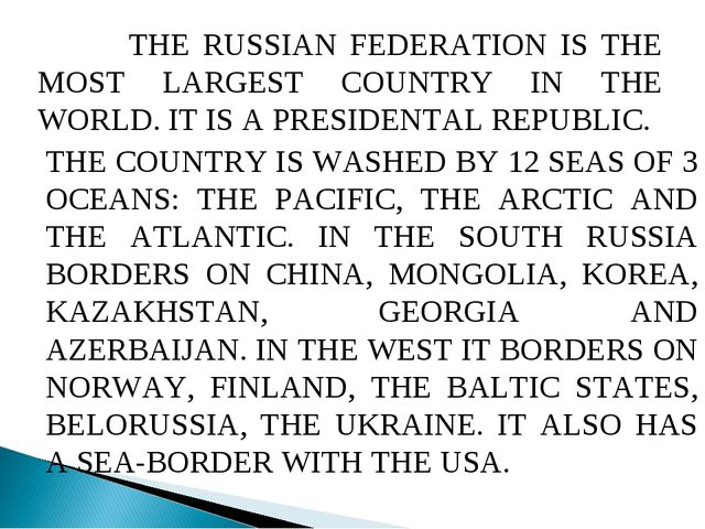 THE RUSSIAN FEDERATION IS THE MOST LARGEST COUNTRY IN THE WORLD. IT IS A PRE...