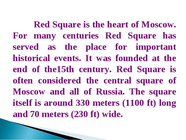 Red Square is the heart of Moscow. For many centuries Red Square has served...