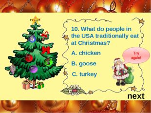 next 10. What do people in the USA traditionally eat at Christmas? A. chicken