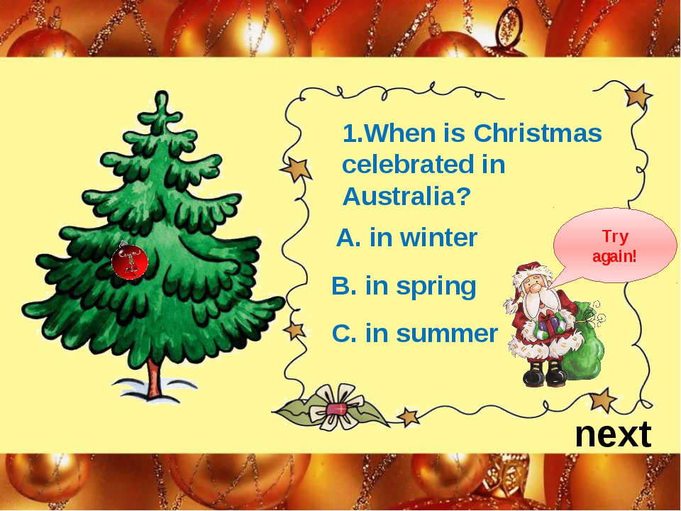 1.When is Christmas celebrated in Australia? A. in winter B. in spring C. in...