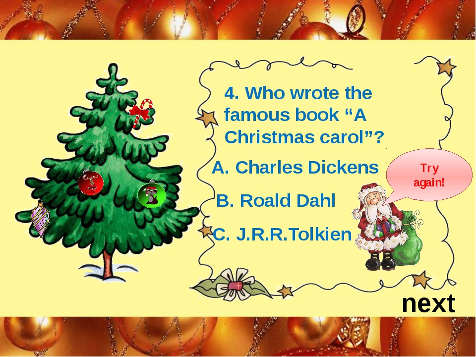 "next 4. Who wrote the famous book ""A Christmas carol""? A. Charles Dickens B...."