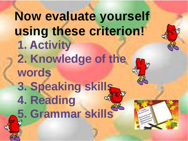 Now evaluate yourself using these criterion! 1. Activity 2. Knowledge of the...