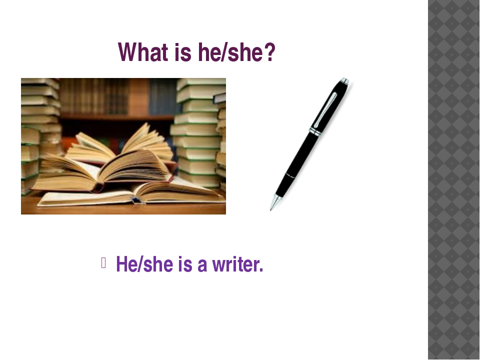 What is he/she? He/she is a writer.