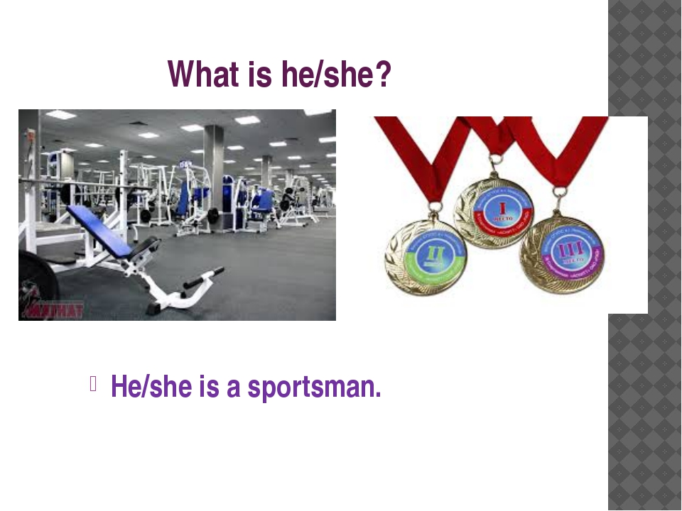 What is he/she? He/she is a sportsman.