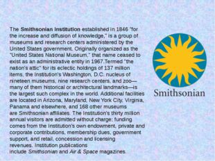 """TheSmithsonian Institutionestablished in 1846 """"for the increase and diffusi"""