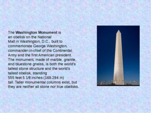 TheWashington Monumentis anobeliskon theNational MallinWashington, D.C