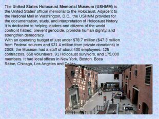 TheUnited States Holocaust Memorial Museum(USHMM) is theUnited States' off