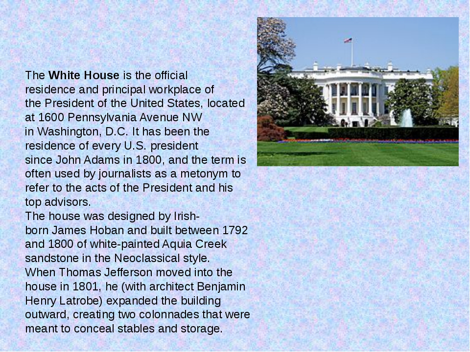 TheWhite Houseis theofficial residenceand principal workplace of thePres...