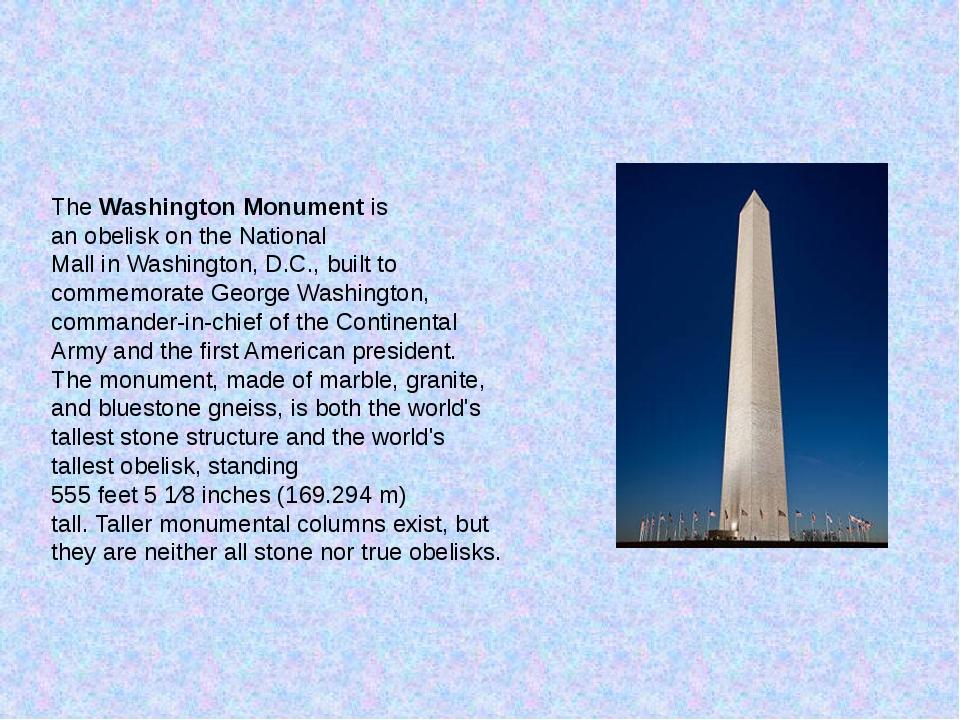 TheWashington Monumentis anobeliskon theNational MallinWashington, D.C...