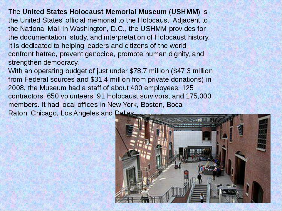 TheUnited States Holocaust Memorial Museum(USHMM) is theUnited States' off...