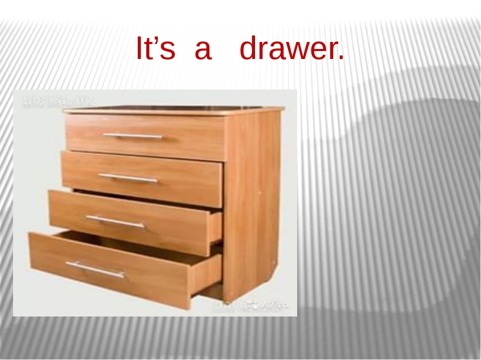It's a drawer.