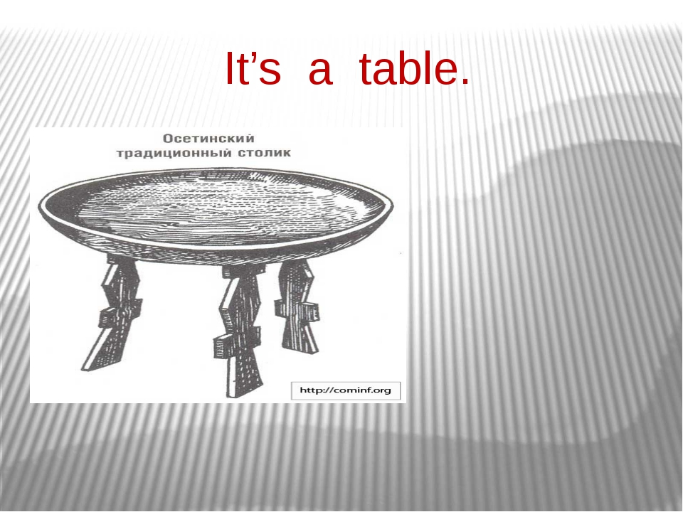 It's a table.