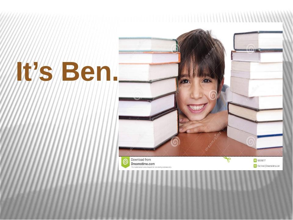 It's Ben.