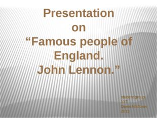 "Presentation on ""Famous people of England. John Lennon."" student group 117 De"