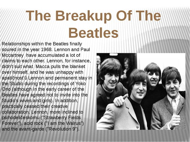 The Breakup Of The Beatles Relationships within the Beatles finally soured in...