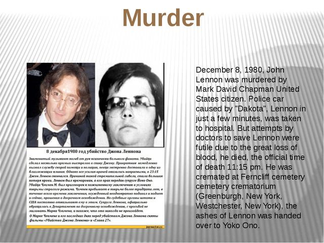 Murder December 8, 1980, John Lennon was murdered by Mark David Chapman Unite...