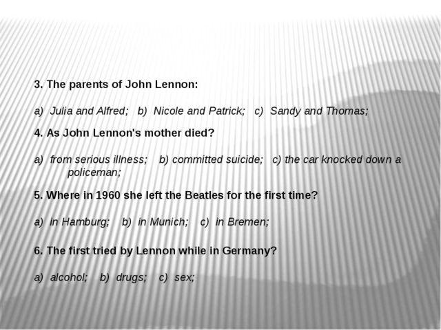 3. The parents of John Lennon: a) Julia and Alfred; b) Nicole and Patrick; c)...