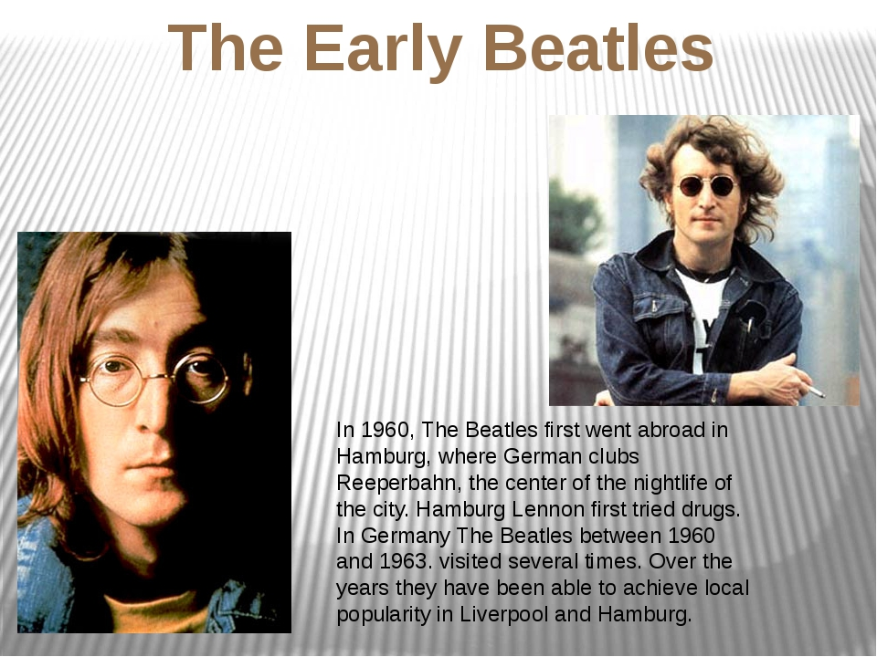 The Early Beatles In 1960, The Beatles first went abroad in Hamburg, where Ge...