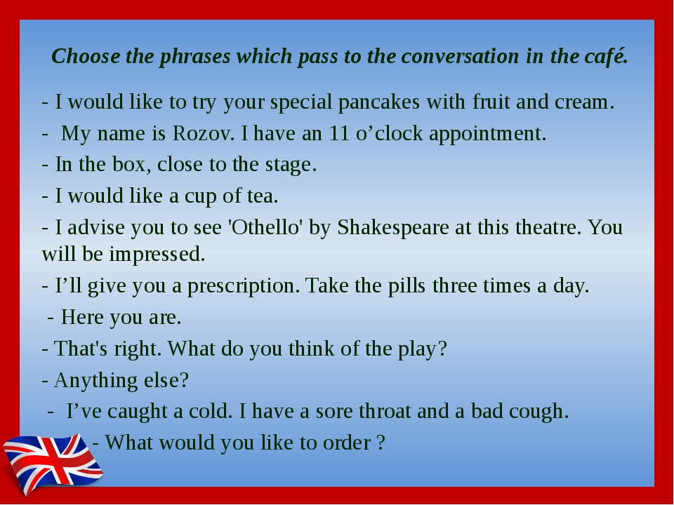 Choose the phrases which pass to the conversation in the café. - I would lik...