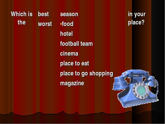 Which is thebest worstseason food hotel football team cinema place to eat p...